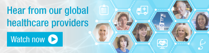 Hear from our global healthcare providers. Watch now.